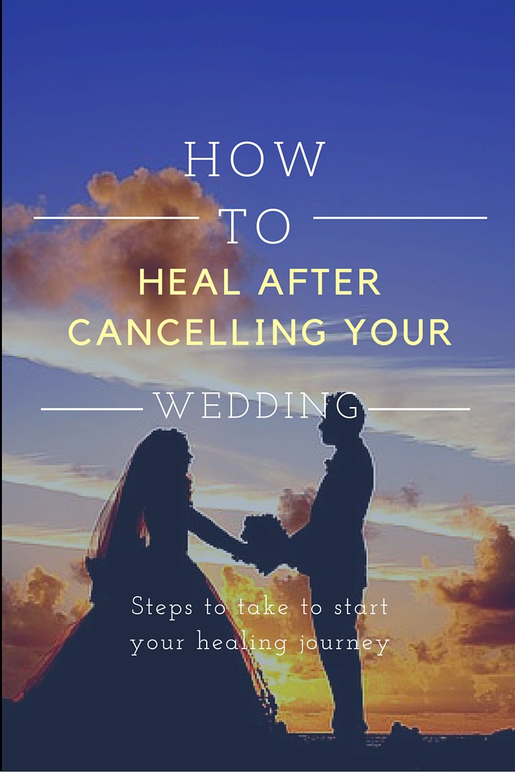 Cancel Your Wedding But I M Hoping Can Help Ease Pain With How Went About Cancelling Mine And Starting To Heal In The Immediate Weeks After