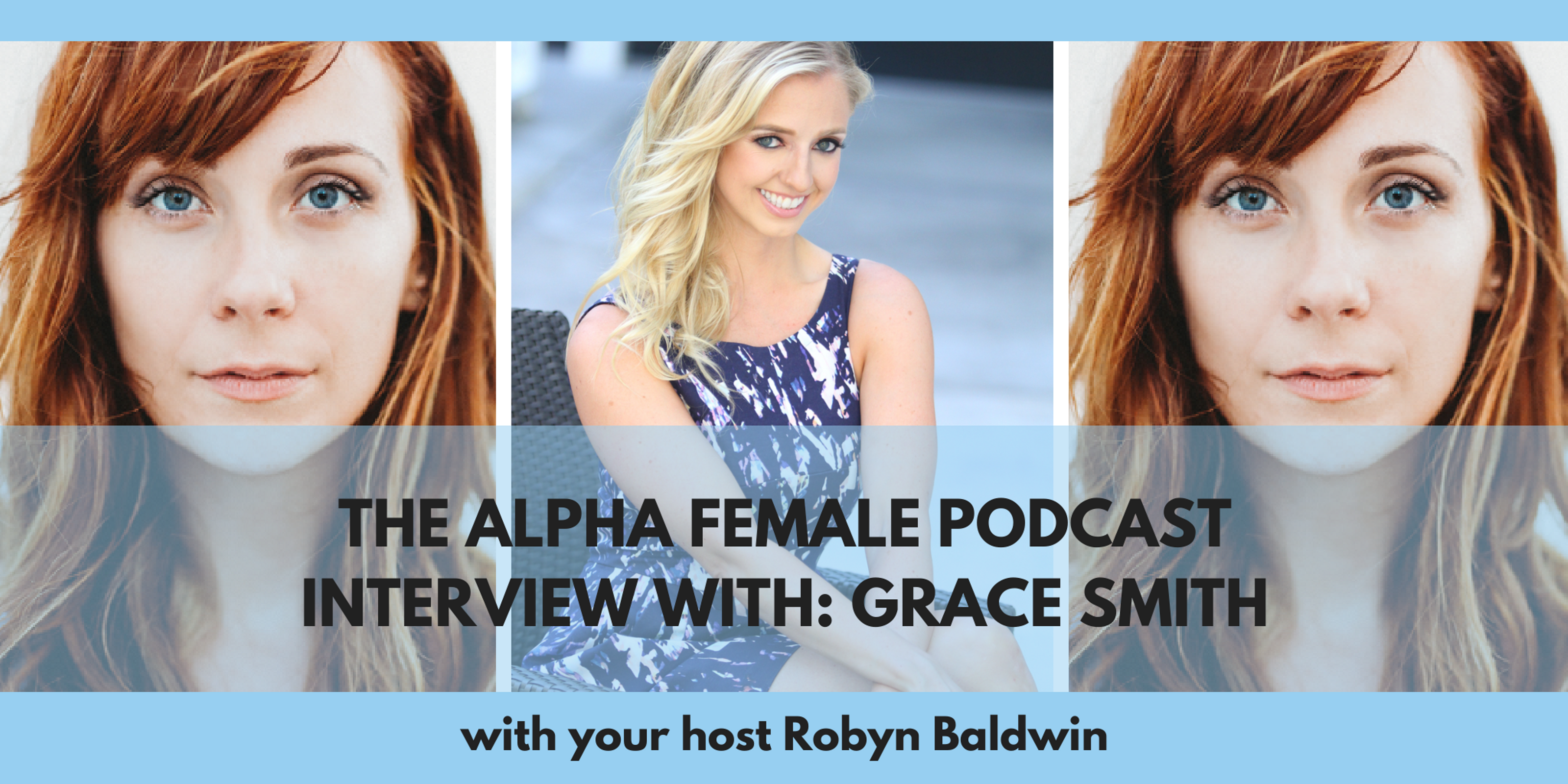 An Alpha Female Friday Podcast Interview with Grace Smith